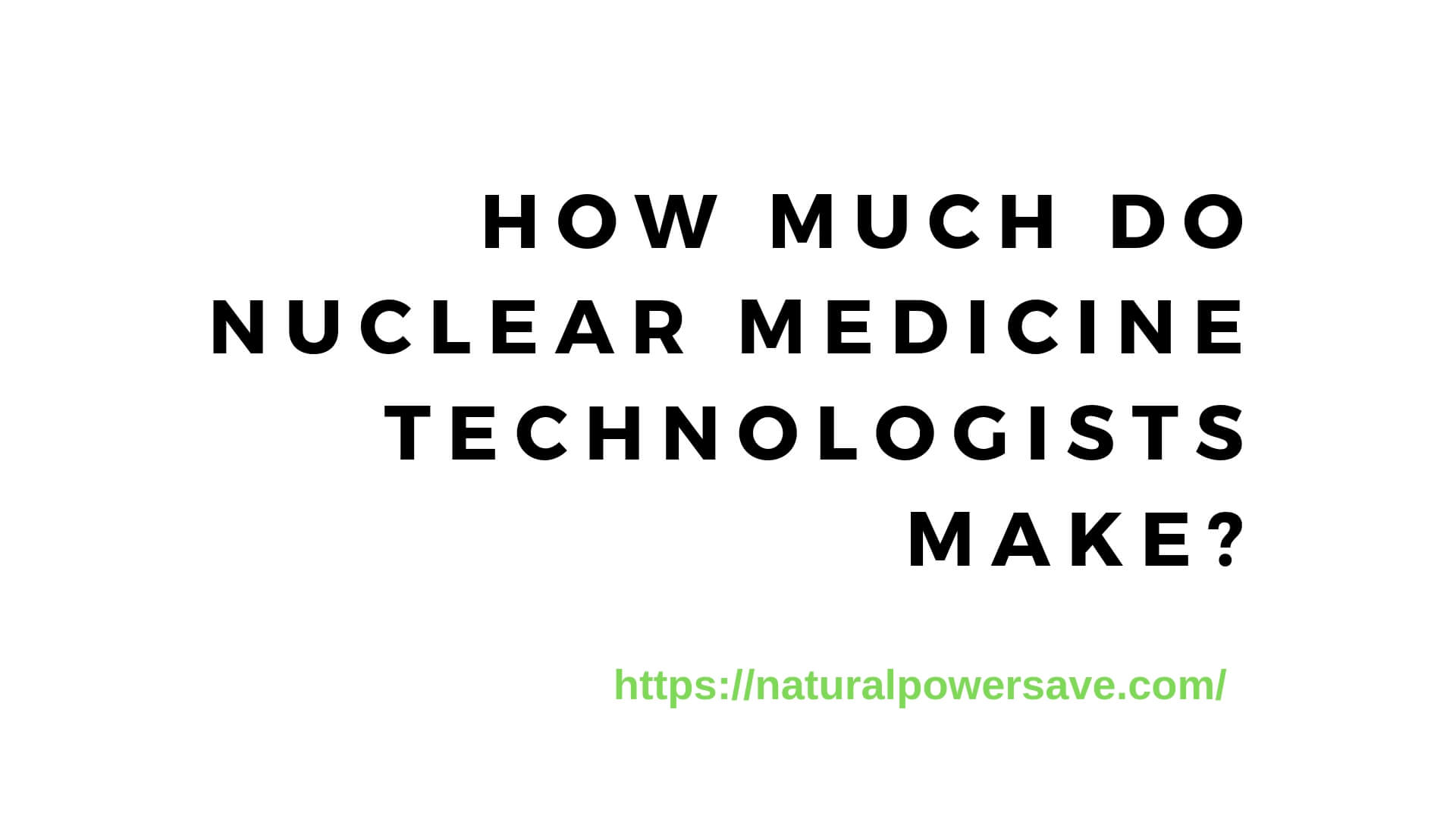 How much do Nuclear Medicine Technologists Make?
