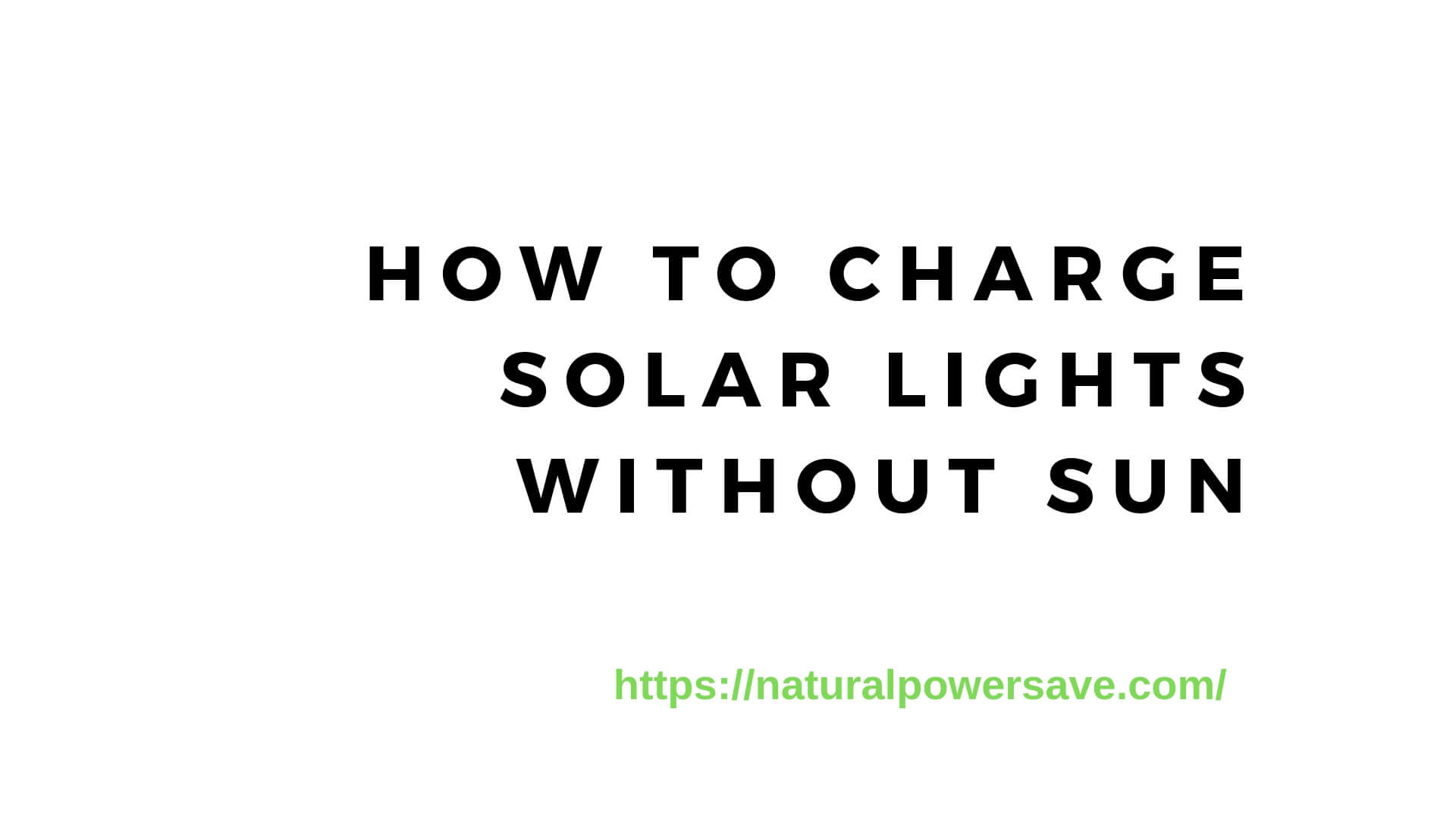 Practical Tips on How to Charge Solar Lights Without Sun