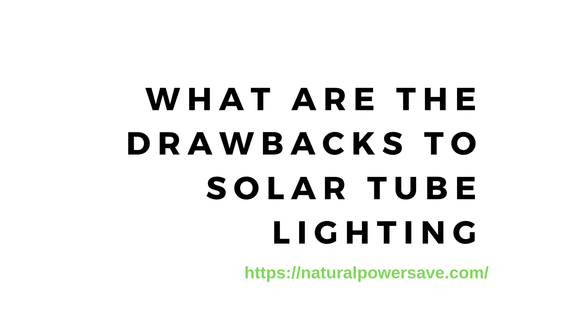 What Are the Drawbacks to Solar Tube Lighting?